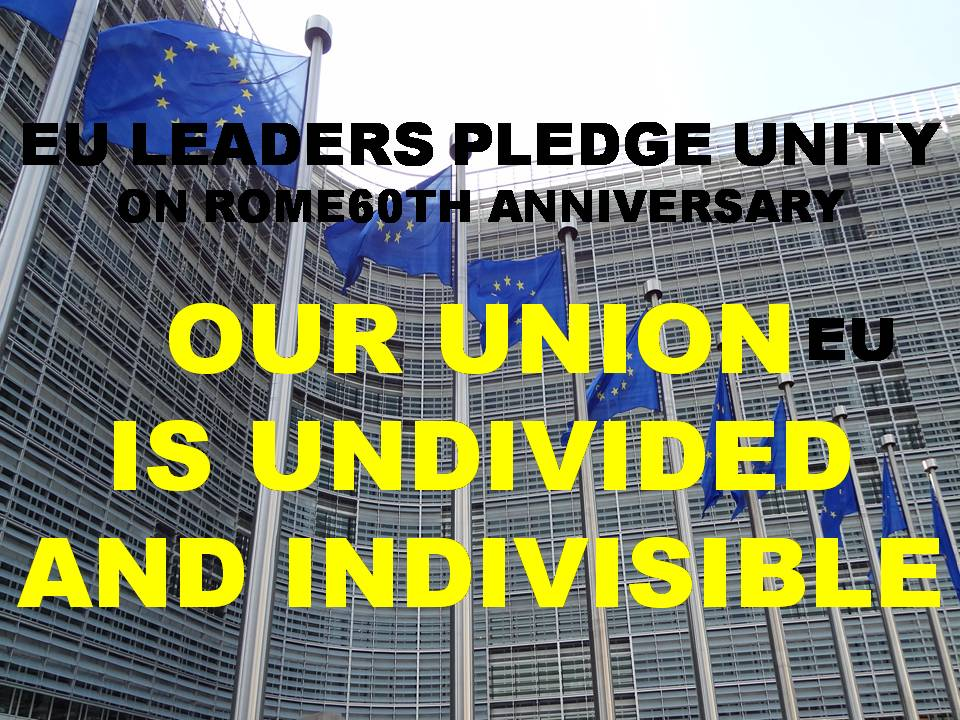 ROME60, EU: OUR UNION IS UNDIVIDED AND INDIVISIBLE