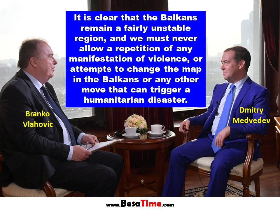 IT IS CLEAR THAT THE BALKANS REMAIN A FAIRLY UNSTABLE REGION By: Dmitry MEDVEDEV